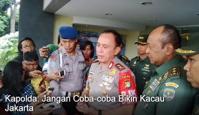 """Kapolda Metro Jaya Irjen Pol M """" Jangan Coba-coba Bikin Kacau Jakarta"""""""