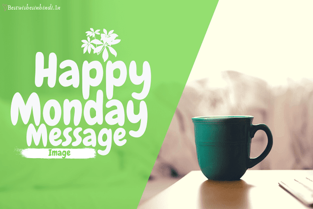 Happy Monday Good Morning Images and Messages