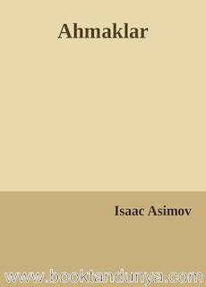 Isaac Asimov - Ahmaklar