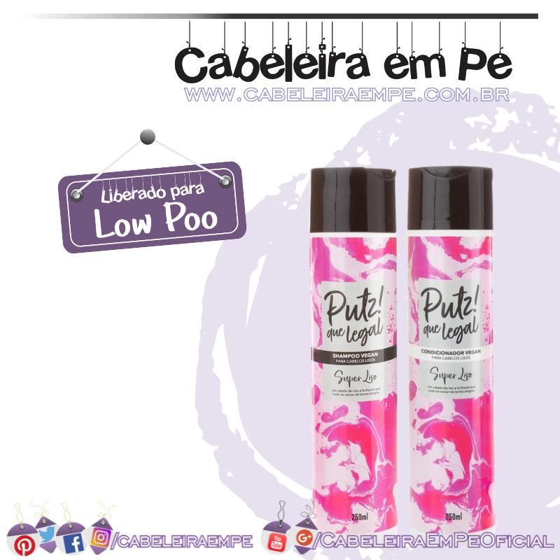 Shampoo e Condicionador Super Liso - Putz! Que Legal (Low Poo)