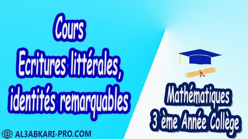 Cours Ecritures littérales, identités remarquables - 3 ème Année Collège BIOF 3AC pdf Cours Ecritures littérales, identités remarquables - 3 ème Année Collège BIOF 3AC pdf