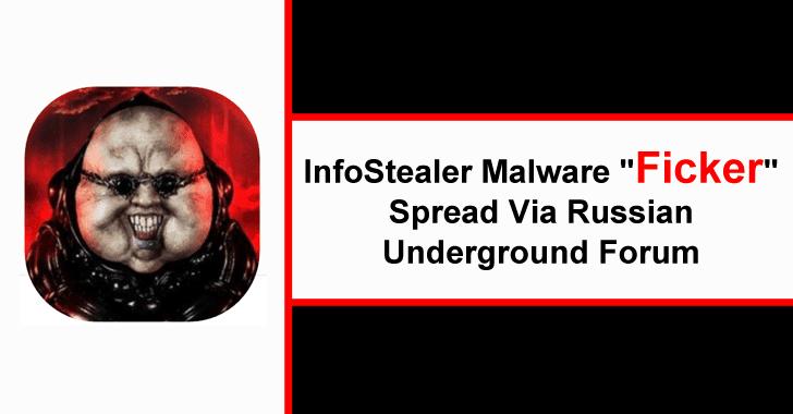Ficker – New InfoStealer Malware Spread Via Russian Underground Forum to Attack Windows