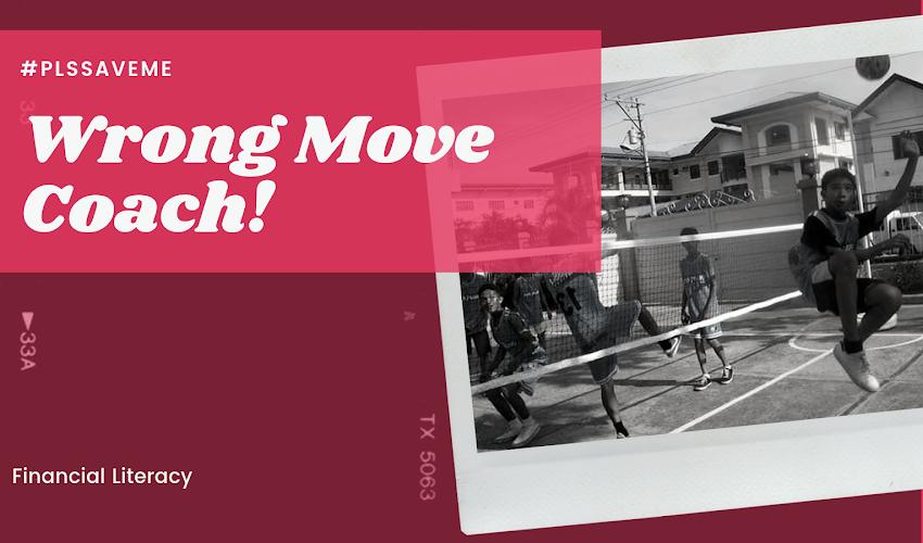 Wrong Move Coach #PlsSaveMe #FinancialLiteracy
