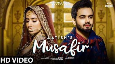 Musafir Song lyrics - Aatish