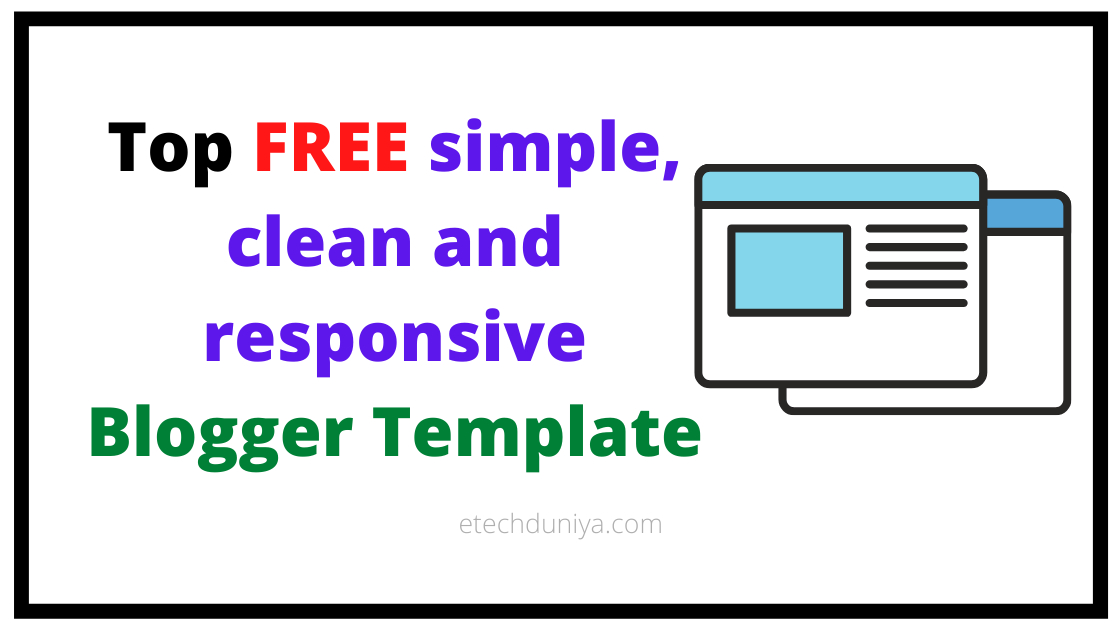 Top 9 Simple clean and responsive FREE Blogger Template