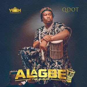 [Album] QDot - Alagbe (Full Album
