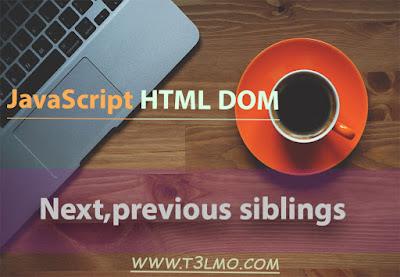 شرح Next and previous siblings في الDOM
