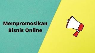 Cara Mempromosikan Blog Bisnis Online Dengan Mudah Dan Cepat