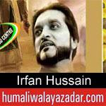 https://humaliwalaazadar.blogspot.com/2019/08/irfan-hussain-nohay-2020.html