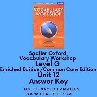 Sadlier Vocabulary Workshop Enriched Edition Level G Unit 12 Answers