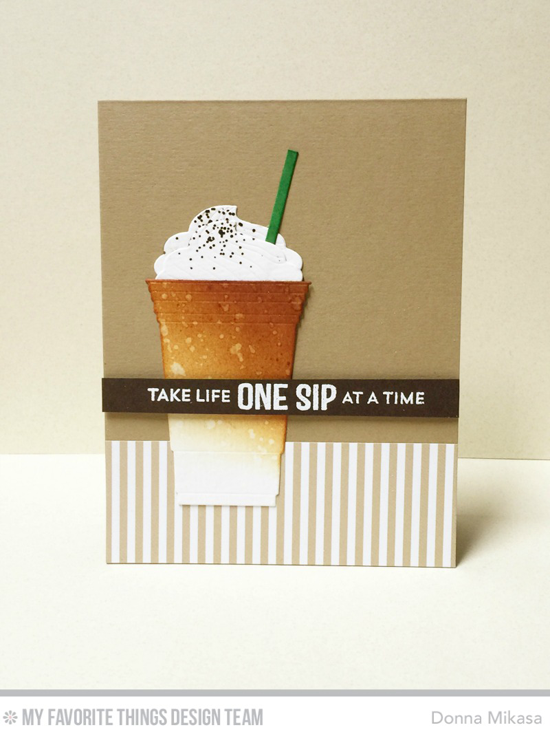 One Sip at a Time Card by Donna Mikasa featuring the Laina Lamb Design Stay stamp set and Cool Cup Die-namics #mftstamps