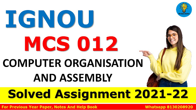 MCS 012 COMPUTER ORGANISATION AND ASSEMBLY Solved Assignment 2021-22