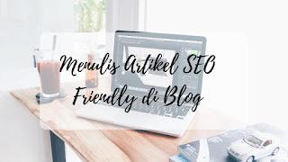 Menulis artikel SEO friendly di Blog