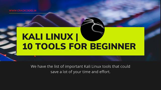 Kali Linux   10 Tools For Beginner
