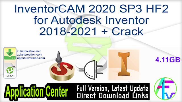 InventorCAM 2020 SP3 HF2 for Autodesk Inventor 2018-2021 + Crack