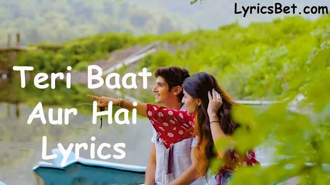 Teri Baat Aur Hai Lyrics by Stebin Ben   Mahima Makwana, Rohan Mehra   LyricsBet