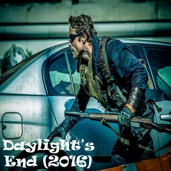 Daylight's End, FILM Daylight's End, Daylight's End MOVIE, Daylight's End SYNOPSIS, Daylight's End  TRAILER, Daylight's End REVIEW, DOWNLOAD POSTER FILM Daylight's End 2016
