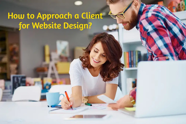 How to Approach a Client for Website Design?