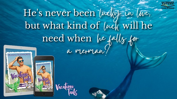 He's never been lucky in love, but what kind of luck will he need when he falls for a merman?