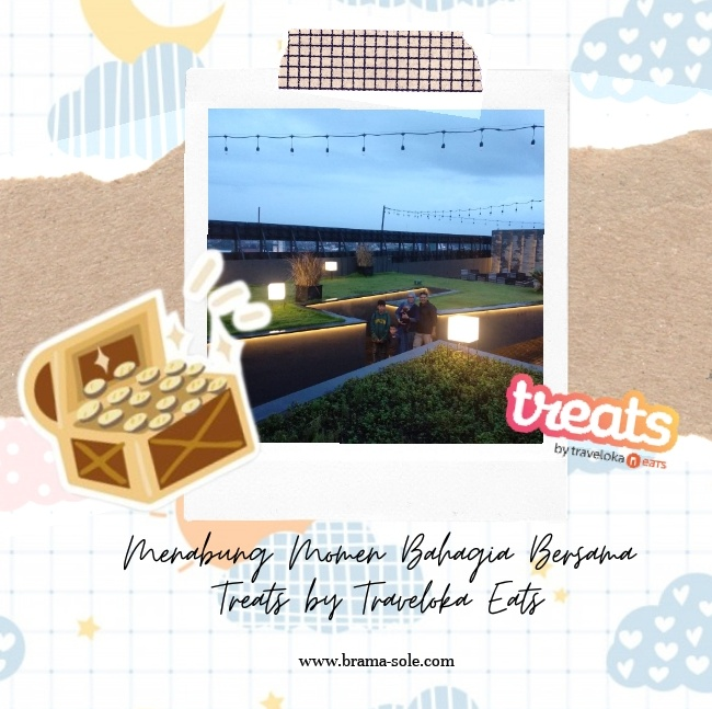 Menabung Momen Bahagia Bersama Treats by Traveloka Eats