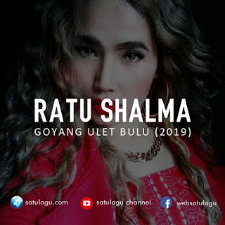 download lagu Ratu Shalma Album Goyang Ulat Bulu mp3