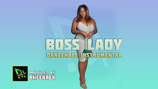 """""""BOSS LADY"""" is a Dancehall beat"""