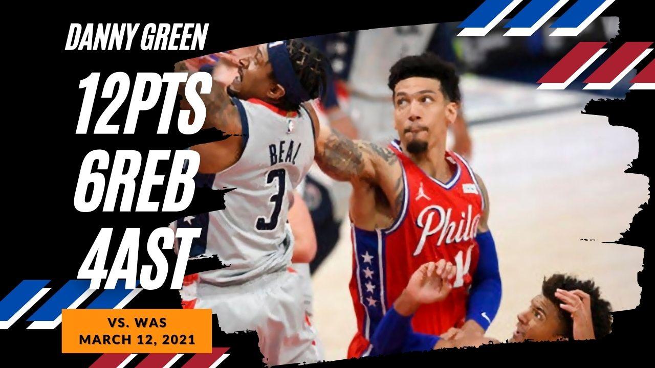 Danny Green 12pts 6reb 4ast vs WAS | March 12, 2021 | 2020-21 NBA Season