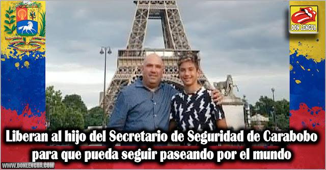 Liberan al hijo del Secretario de Seguridad de Carabobo para que pueda seguir paseando por el mundo