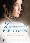 Resenha #580: Ligeiramente Perigosos - Mary Balogh (Arqueiro)