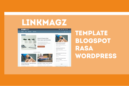 LinkMagz, Template Blogger Rasa Wordpress Buatan Mas Sugeng