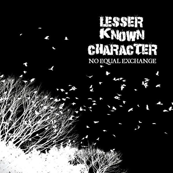 """Lesser Known Character stream new EP """"No Equal Exchange"""""""
