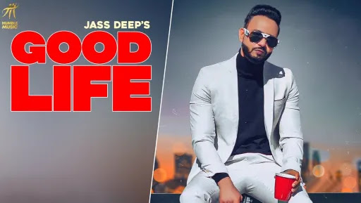 Good Life Lyrics   Jass Deep