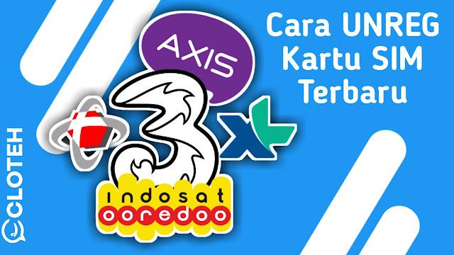 Cara Mudah UNREG Kartu SIM Indosat, Telkomsel, Tri, Axis dan XL Terbaru [UPDATE 2019]