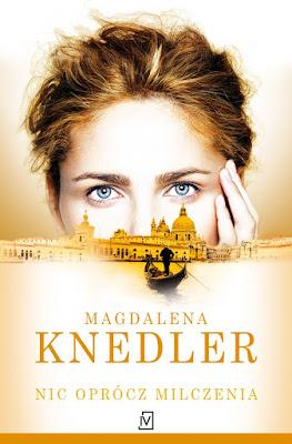 """""""Nic oprócz milczenia"""" Magdalena Knedler PATRONAT"""
