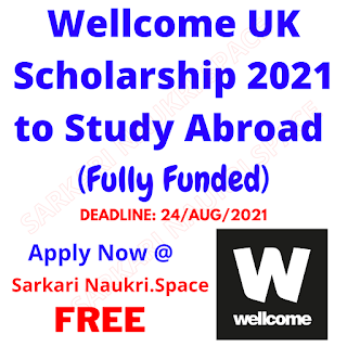 Study in UK With Fully Funded WellCome Scholarship 2021
