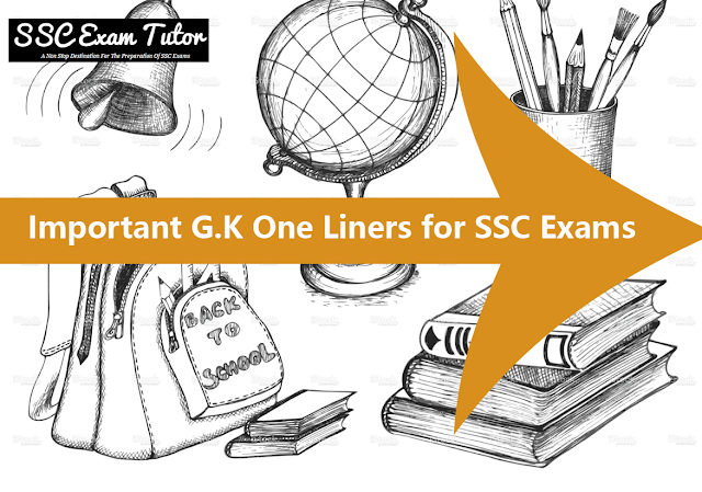 Important G.K One Liners for SSC Exams