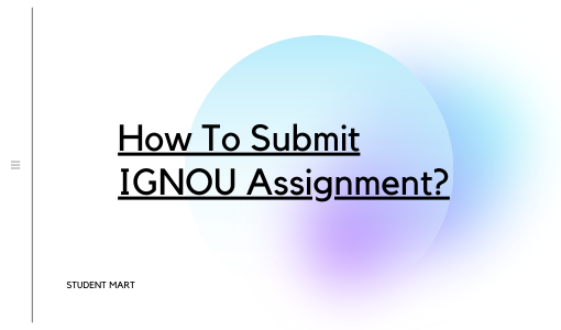 How To Submit IGNOU Assignments?  Assignment Submission Guidelines?