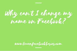 Why can't I change my name on Facebook?