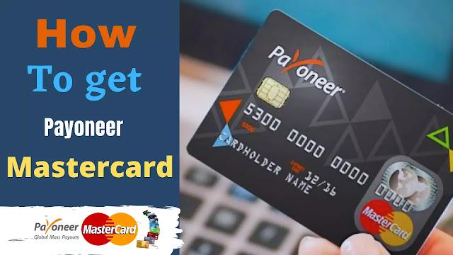 This image shows how to get Payoneer Mastercard / Order Payoneer card free