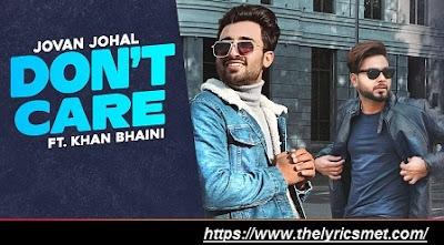 Don't Care Song Lyrics | Jovan Johal ft Khan Bhaini | Latest Punjabi Songs 2020 | Speed Records