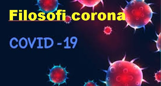 """FILOSOFI CORONA /COVID 19 ARTI TIAP HURUFNYA """" Sebuah Renungan)"""