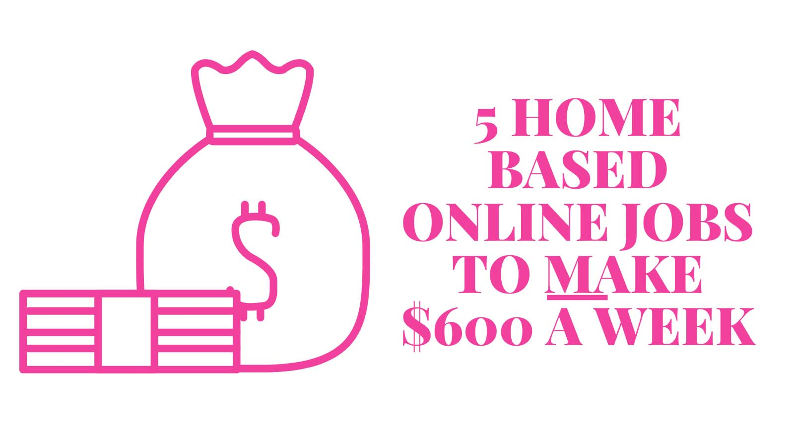 5 Home-Based Online Jobs To Make $600 A Week