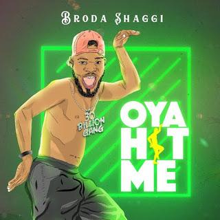 [New Music] Broda Shaggi - Oya Hit Me
