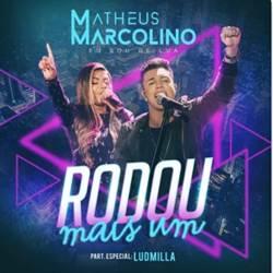 Baixar Música Rodou Mais Um - Matheus Marcolino e Ludmilla Mp3