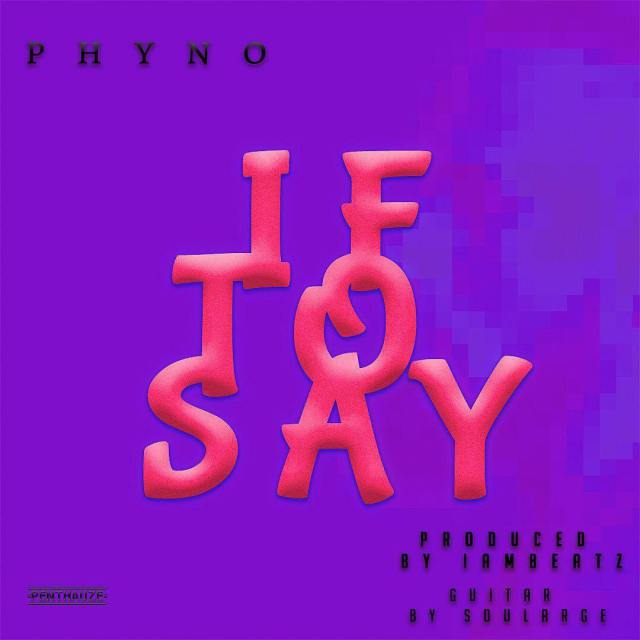 Music: Phyno – If To Say (Prod. I Am Beatz)