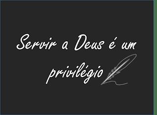 servir a Deus é um privilégio