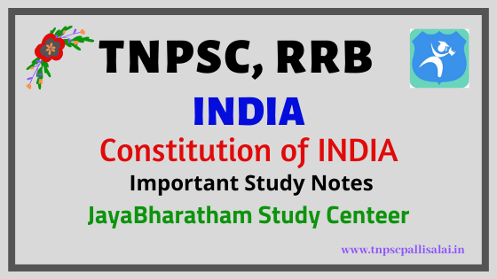 Constitution of india important study notes for tnpsc and rrb exams
