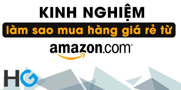 Những thắc mắc về cách mua hàng ở Amazon ship về Việt Nam