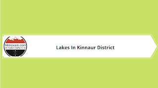 Lakes In Kinnaur District
