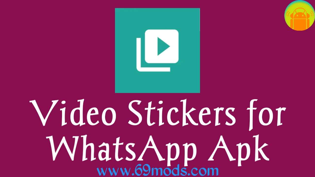 Video stickers for WhatsApp Latest Apk download